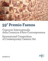 59º Premio Faenza. Concorso internazionale della ceramica d'arte contemporanea. Ediz. italiana e inglese