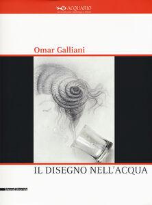 Foto Cover di Omar Galliani. Il disegno nell'acqua. Catalogo della mostra (Milano, 15 settembre-11 ottobre 2015), Libro di  edito da Silvana