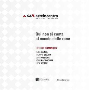 Libro Arte in centro 2015. Mete contemporanee. Gino De Dominicis. Qui non sicanta al mondo delle rane. Ediz. italiana e inglese