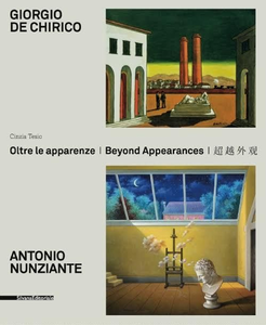 Libro Giorgio De Chirico, Antonio Nunziante. Oltre le apparenze. Ediz. italiana, inglese e cinese Cinzia Tesio