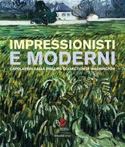 Libro Impressionisti e moderni. Capolavori dalla Phillips Collection di Washington Susan Davidson