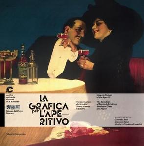 Libro La grafica per l'aperitivo. Trasformazioni del brindisi. Ediz. italiana e inglese