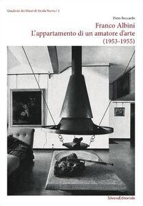 Libro Franco Albini. L'appartamento di un amatore d'arte (1953-1955) Piero Boccardo