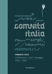 Comunità Italia. Architettura/Città/Paesaggio 1945-2000