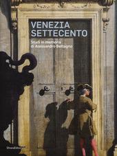 Venezia Settecento. Studi in memoria di Alessandro Bettagno