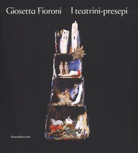 Giosetta Fioroni. I teatrini-presepi