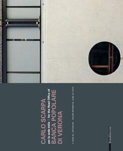 Libro Carlo Scarpa per la sede della Banca Popolare di Verona. Ediz. italiana e inglese