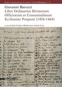 Libro Giovanni Barozzi. Liber Ordinarius Divinorum Officiorum et Consuetudinum Ecclesiae Pergami (1456-1464)
