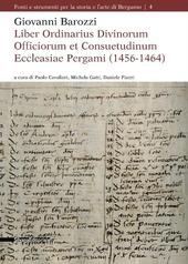 Giovanni Barozzi. Liber Ordinarius Divinorum Officiorum et Consuetudinum Ecclesiae Pergami (1456-1464)