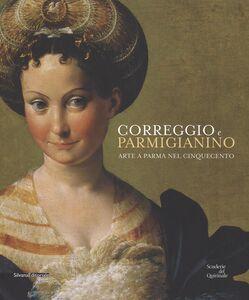 Libro Correggio e Parmigianino. Arte a Parma nel Cinquecento. Catalogo della mostra (Roma, 12 marzo-26 giugno 2016)