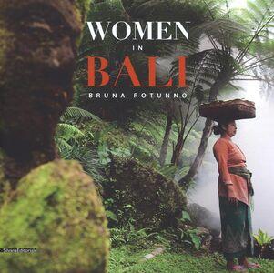Foto Cover di Women in Bali. Ediz. italiana, inglese e francese, Libro di Bruna Rotunno, edito da Silvana