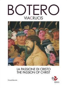 Libro Botero. Via Crucis. La passione di Cristo. Ediz. italiana e inglese