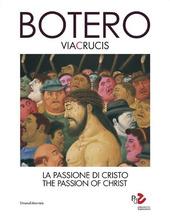 Botero. Via Crucis. La passione di Cristo. Ediz. italiana e inglese