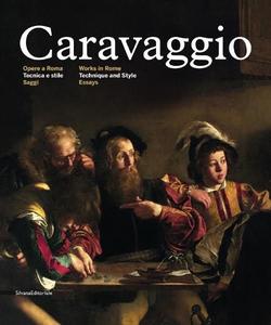 Libro Caravaggio. Opere a Roma. Tecnica e stile. Ediz. italiana e inglese. Vol. 1: Saggi.