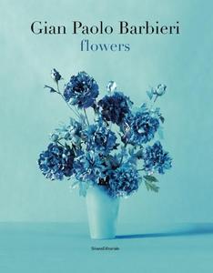 Libro Gian Paolo Barbieri. Flowers. Ediz. italiana e inglese Annalena Amthor
