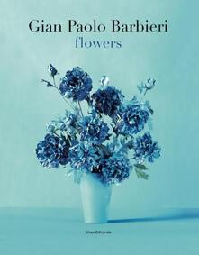Camfeed.it Gian Paolo Barbieri. Flowers. Ediz. italiana e inglese Image