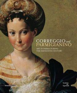 Libro Correggio and Parmigianino. Art in Parma during the Sixteenth Century
