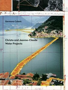 Foto Cover di Christo and Jeanne-Claude. Water projects, Libro di Germano Celant, edito da Silvana