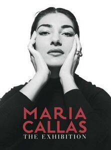 Libro Maria Callas. The exhibition. Ediz. italiana e inglese