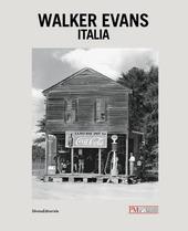 Walker Evans. Italia