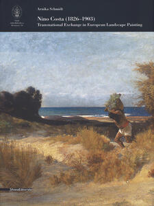 Nino Costa (1826-1903). Transnational Exchange in European Landscape Painting. Ediz. illustrata