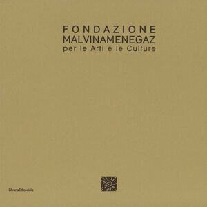 Libro Fondazione Malvina Menegaz per le arti e le culture. Ediz. italiana e inglese