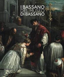 I Bassano del museo di Bassano. Ediz. italiana e inglese.pdf