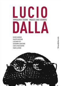 Libro Lucio Dalla. Immagini e suoni. Ediz. italiana e inglese