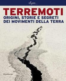 Ascotcamogli.it Terremoti. Origini, storie e segreti dei movimenti della terra. Ediz. illustrata Image