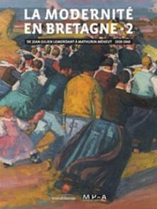 Writersfactory.it La modernité en Bretagne. Ediz. a colori. Vol. 2: De Jean Julien Lemordant à Mathurin Méheut (1920-1940). Image