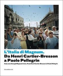 Italia di Magnum da Cartier Bresson a Paolo Pellegrin. Catalogo della mostra (Torino, 3 marzo-21 maggio 2017). Ediz. italiana e inglese - copertina