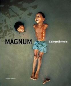 Magnum. La première fois. Ediz. italiana e inglese
