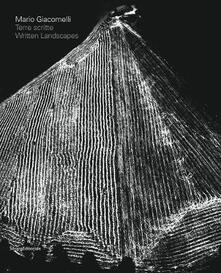 Mario Giacomelli. Terre scritte-Mario Giacomelli. Written lands. Catalogo della mostra (Bergamo, 21 aprile - 31 luglio 2017). Ediz. illustrata - copertina