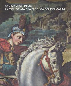 San Martino in Rio la Collegiata. La collegiata e la facciata del Piermarini. Ediz. illustrata