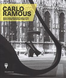 Carlo Ramous. Scultura architettura città-Carlo Ramous. Sculpture architecture city. Catalogo della mostra (Milano, 12 luglio-17 settembre 2017). Ediz. bilingue.pdf