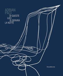 Partyperilperu.it Adrian Paci. Di queste luci si servirà la notte. Catalogo della mostra (Firenze, 11 novembre 2017-11 febbraio 2018). Ediz. a colori Image