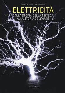 Elettricità. Dalla storia della tecnica alla storia dellarte. Ediz. a colori.pdf