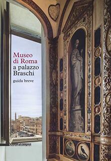 Museo di Roma a Palazzo Braschi. Guida breve - copertina