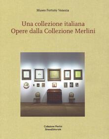 Una collezione italiana. Opere dalla collezione Merlini. Ediz. italiana e inglese