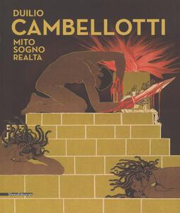 Duilio Cambellotti. Mito, sogno, realtà. Catalogo della mostra (6 giugno-11 novembre 2018). Ediz. a colori - copertina