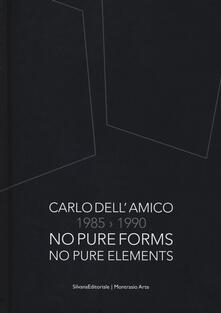Daddyswing.es Carlo Dell'Amico 1985-1990. No pure forms, no pure elements. Ediz. italiana e inglese Image