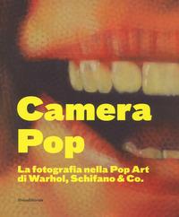 Camera pop. La fotografia nella pop art di Warhol, Schifano and Co. Catalogo della mostra (Torino, 21 settembre 2018-18 gennaio 2019). Ediz. illustrata - - wuz.it