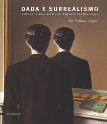 Daddyswing.es Dal nulla al sogno. Dada e surrealismo. Dalla Collezione del Museo Boijmans Van Beuningen. Catalogo della mostra (Alba, 27 ottobre 2018-25 febbraio 2019). Ediz. illustrata Image