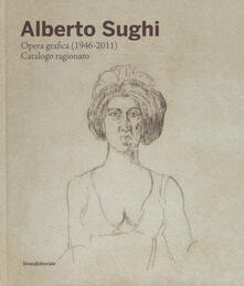 Promoartpalermo.it Alberto Sughi. Opera grafica (1946-2011). Catalogo ragionato. Ediz. a colori Image