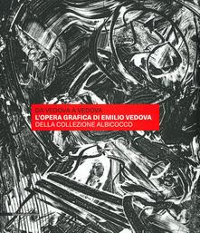 Ilmeglio-delweb.it Da Vedova a Vedova. L'opera grafica di Emilio Vedova della Collezione Albicocco. Ediz. a colori Image