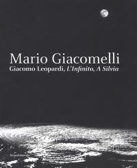 Mario Giacomelli. Leopardi, L'infinito, A Silvia. Catalogo della mostra (Recanati, dicembre 2018-maggio 2019). Ediz. illustrata - - wuz.it