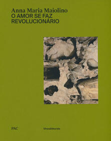 Criticalwinenotav.it Anna Maria Maiolino. O amor se faz revolucionário. Catalogo della mostra (Milano, 29 marzo-9 giugno 2019). Ediz. italiana e inglese Image