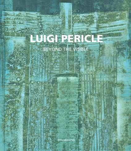 Luigi Pericle. Beyond the visible. Catalogo della mostra (Venezia, 11 maggio-24 novembre 2019). Ediz. italiana e inglese - copertina