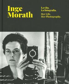 Inge Morath. La vita, la fotografia. Catalogo della mostra (Treviso, 28 febbraio-9 giugno 2019). Ediz. italiana e inglese - copertina