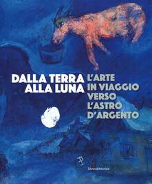 Capturtokyoedition.it Dalla Terra alla Luna. L'arte in viaggio verso l'astro d'argento. Catalogo della mostra (Torino, 19 luglio-11 novembre 2019). Ediz. a colori Image